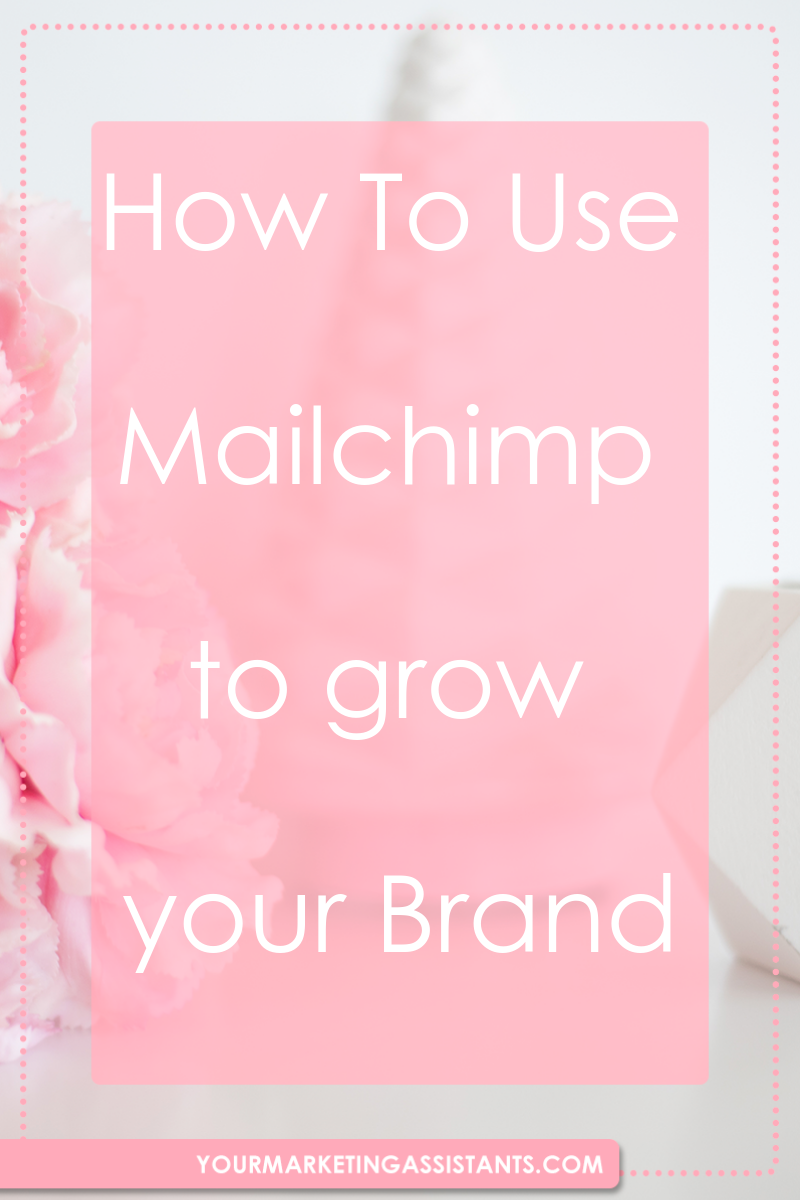 How to use Mailchimp to grow your brand - Virtual Marketing Assistants: As a business owner or entrepreneur, especially in the digital world, having an email list is one of the most important components of your business. Learn here how to use it to grow your business