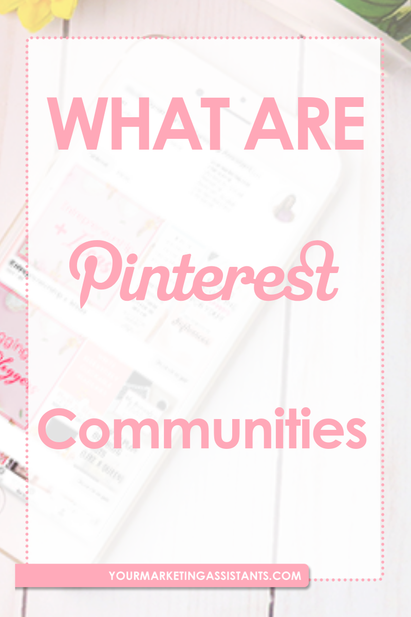 Learn here everything you need to know about Pinterest Communities - Virtual Marketing Assistants
