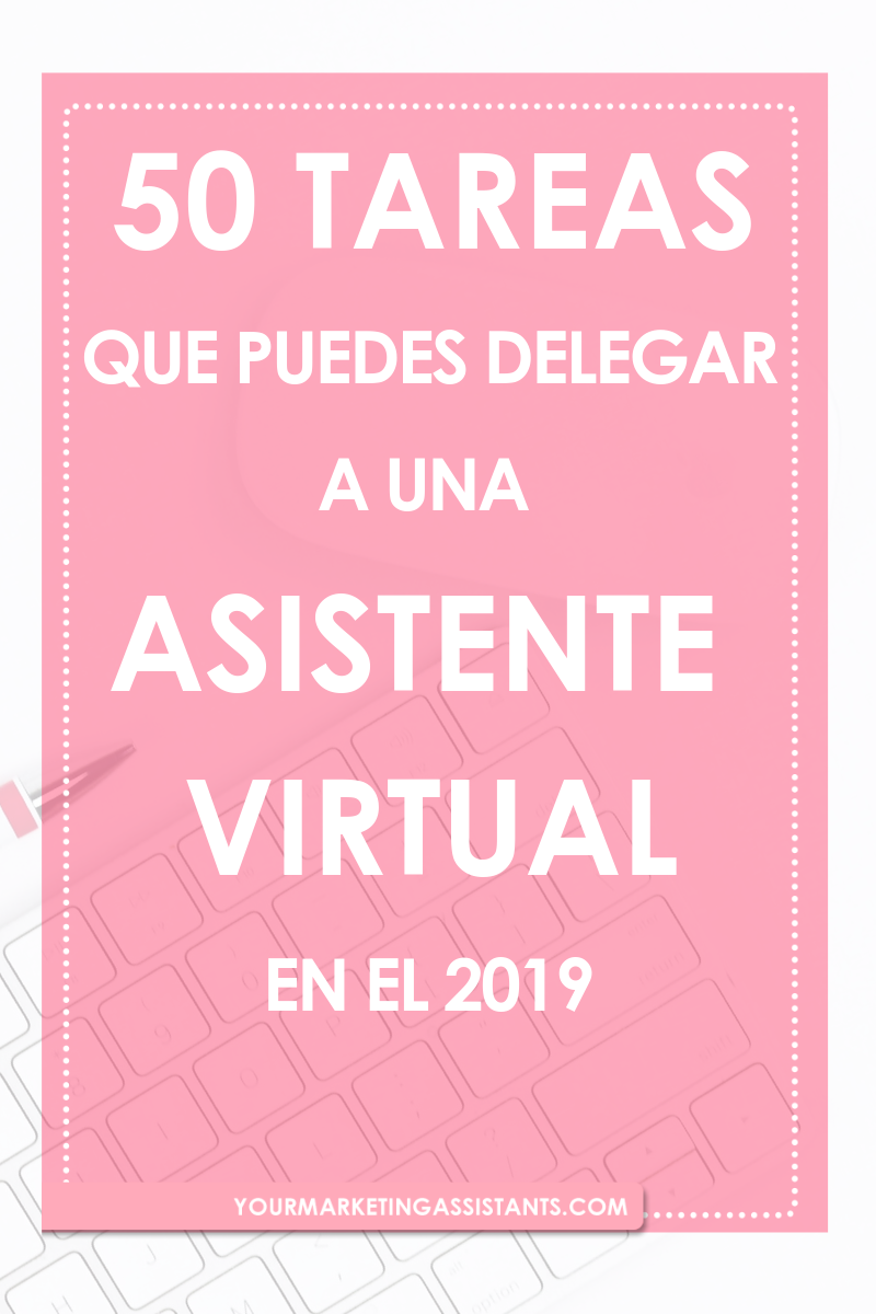 50 Tareas que puedes delegar a una Asistente Virtual - Escrito por Virtual Marketing Assistants