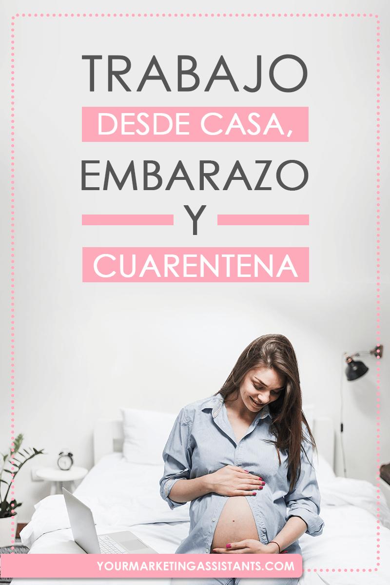 trabajo desde casa, embarazo y cuarentena